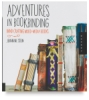 Adventures in Bookbinding - Hand Crafting Mixed-Media Books