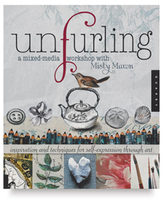 Unfurling: A Mixed-Media Workshop with Misty Mawn