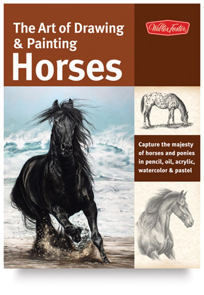 The Art Of Drawing Painting Horses Foster