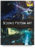 Barron&#39;s How to Draw and Paint Science Fiction Art