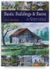Terry Harrison&#39;s Rustic Buildings &amp; Barns in Watercolour