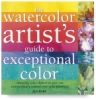 The Watercolor Artist's Guide to Exceptional Color