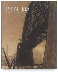 Printed Images by Australian Artists 1885 &amp;ndash; 1955