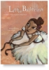 Little Ballerina: A Children&#39;s Book Inspired by Edgar Degas