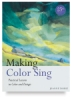 Making Color Sing: Practical Lessons in Color and Design, 25th Anniversary Edition