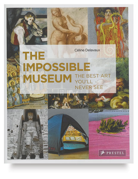 The Impossible Museum: The Best Art You'll Never See