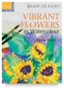 Ready to Paint: Vibrant Flowers in Watercolor