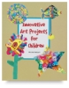 Crystal Productions Innovative Art Projects for Children