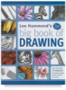 Lee Hammonds Big Book of Drawing