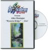 Wysteria Bridge by Allen Montague DVD