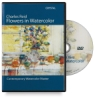 Crystal Productions Charles Reid: Flowers in Watercolor DVD