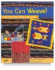 You Can Weave!