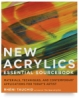 New Acrylics Essential Sourcebook