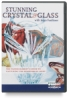 Stunning Crystal and Glass DVD