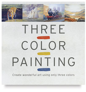 Three Color Painting: Create Wonderful Art Using Only Three Colors