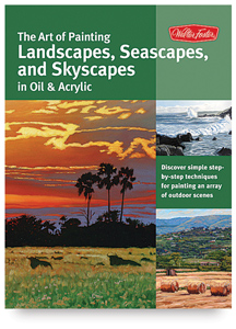 The Art of Painting Landscapes, Seascapes, and Skyscapes in Oil &amp; Acrylic