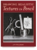 Drawing Realistic &lt;nobr>Textures in Pencil&lt;/nobr>