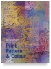 Print, Pattern &amp; Colour