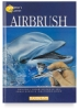 Airbrush: A Painter's Corner Book