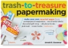 Trash-to-Treasure Papermaking
