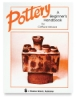 Pottery: A Beginner&#39;s Handbook