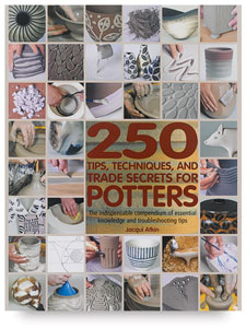250 Tips, Techniques, and Trade Secrets for Potters